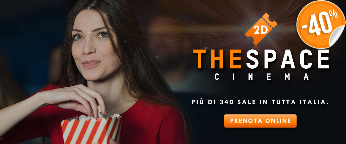Cinema The Space: biglietti scontati del 40% | ilTuoTicket